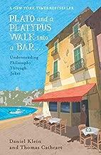 Plato and a Platypus Walk into a Bar [Paperback] [Oct 13, 2016] Daniel Klein