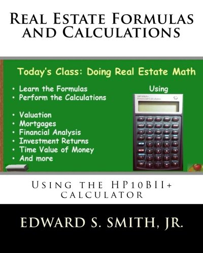 Compare Textbook Prices for Real Estate Formulas and Calculations: Using the HP10BII+ calculator 1 Edition ISBN 9781540542540 by Smith Jr., Edward S.