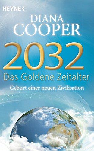 2032 - Das Goldene Zeitalter: Geburt einer neuen Zivilisation