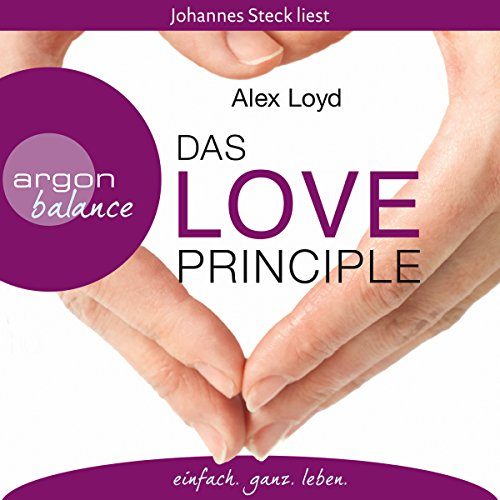 Das Love Principle     Die Erfolgsmethode für ein erfülltes Leben              By:                                                                                                                                 Alex Loyd                               Narrated by:                                                                                                                                 Johannes Steck                      Length: 3 hrs and 50 mins     Not rated yet     Overall 0.0
