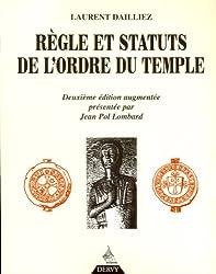 « Règle et statuts de l'ordre du temple », Laurent Dailliez