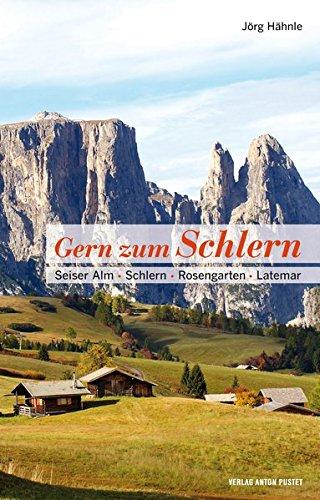 Gern zum Schlern: Seiser Alm · Schlern · Rosengarten · Latemar