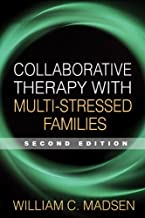 Collaborative Therapy with Multi-Stressed Families, Second Edition (The Guilford Family Therapy Series)