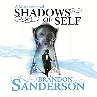 Shadows of Self     A Mistborn Novel              By:                                                                                                                                 Brandon Sanderson                               Narrated by:                                                                                                                                 Michael Kramer                      Length: 12 hrs and 57 mins     424 ratings     Overall 4.8