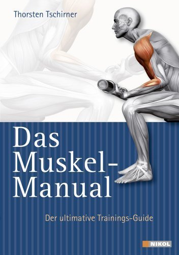 Das Muskel-Manual: Der ultimative Trainings-Guide by Thorsten Tschirner(5. Juni 2011)