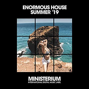 Enormous House (Summer '19)