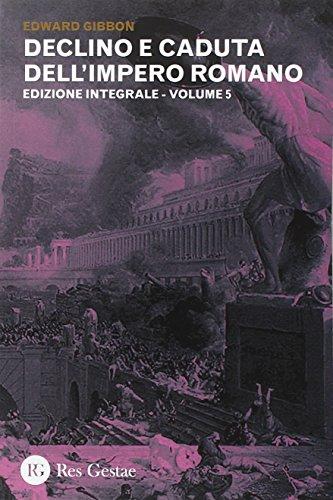 Declino e caduta dell'impero romano. Ediz. integrale: 5