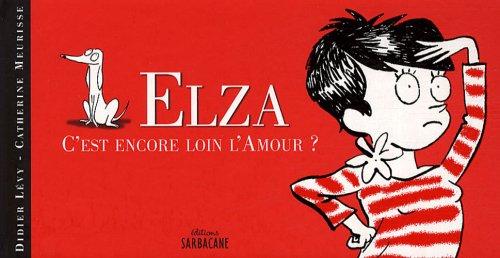 Elza : C'est encore loin l'Amour ?