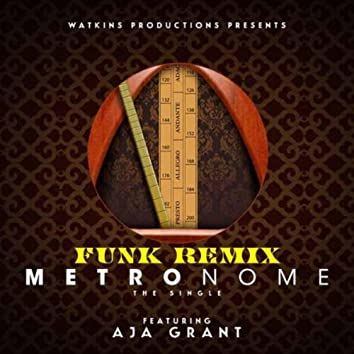 Metronome (Funk Remix Version) [feat. Aja Grant]