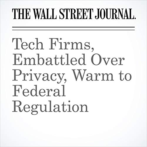 Tech Firms, Embattled Over Privacy, Warm to Federal Regulation copertina