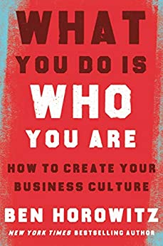 What You Do Is Who You Are: How to Create Your Business Culture by [Ben Horowitz, Henry Louis Gates]