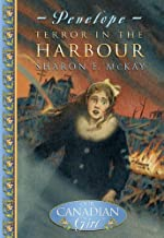 Terror in the Harbour (Our Canadian Girl, Penelope: Book One)