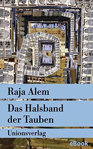 Das Halsband der Tauben: Der Roman Mekkas (Unionsverlag Taschenbücher)