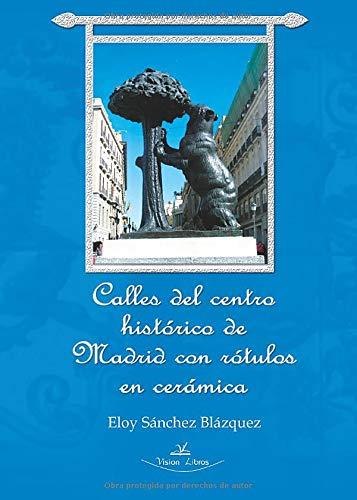Calles del centro histórico de Madrid con rotulos en cerámica
