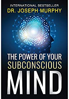 The Power of Your Subconscious Mind by [Joseph Murphy, Digital Fire]