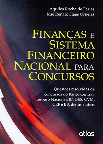 Finanças E Sistema Financeiro Nacional Para Concursos: Questões Resolvidas: Questões Resolvidas de Concursos do Banco Central, Tesouro Nacional, BNDES, CVM, CEF e BB, Dentre Outros