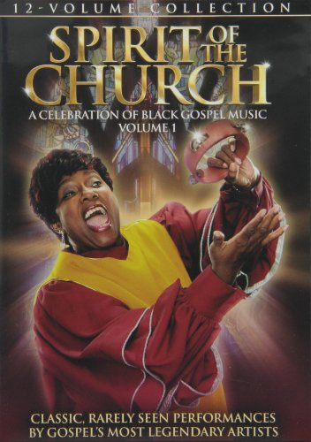 Spirit of the Church: A Celebration of Black Gospel Music, Volume 1