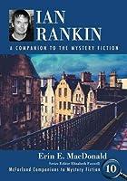 Ian Rankin: A Companion to the Mystery Fiction (Mcfarland Companions to Mystery Fiction)