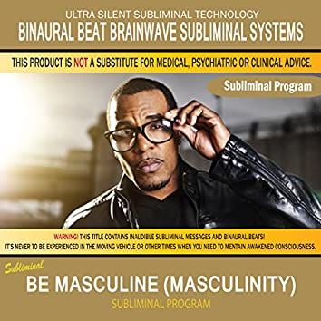 Be Masculine (Masculinity)