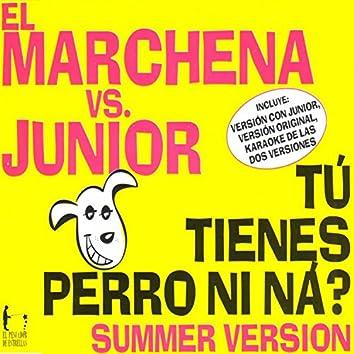 Tú Tienes Perro Ni Ná (Summer version)