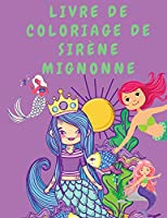 Livre de coloriage de sirène mignonne: Livre de coloriage pour filles - Livres de coloriage pour enfants - Livre de coloriage pour enfants - Livre de coloriage pour sirènes - Livres de coloriage pour filles mignonnes