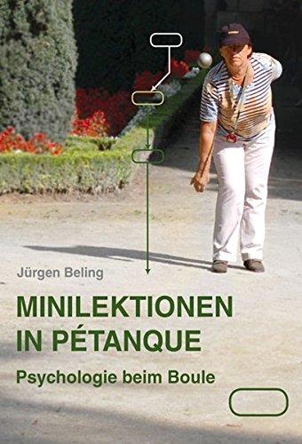 Minilektionen in Pétanque: Psychologie beim Boule