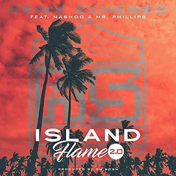 Island Flame 2.0 (feat. Nashoo & Mr. Phillips)
