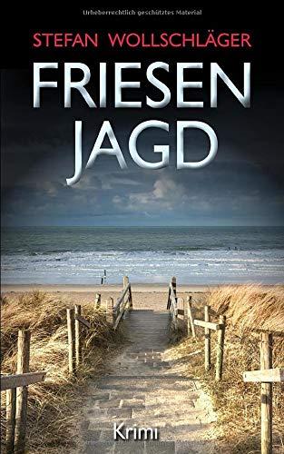 Friesenjagd: Ostfriesen-Krimi (Diederike Dirks ermittelt, Band 6)