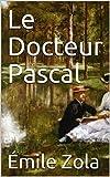 Le Docteur Pascal (Les Rougon-Macquart) - Format Kindle - 0,99 €