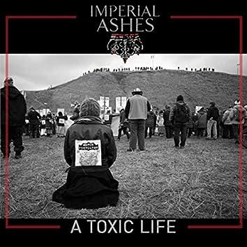 A Toxic Life