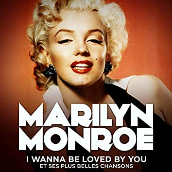 Marilyn Monroe : I Wanna Be Loved By You et ses plus belles chansons (remasterisé)
