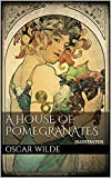 A House of Pomegranates Illustrated (English Edition)