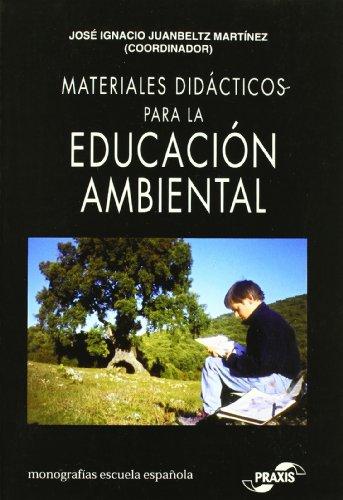 Materiales didacticos para la educacion ambiental (Monografias Escuela Espanola. Educacion al dia)