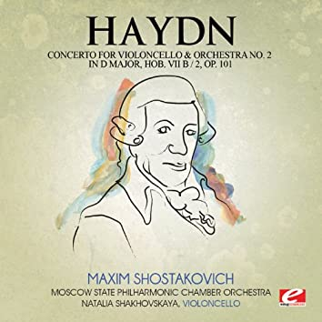 Haydn: Concerto for Violoncello and Orchestra No. 2 in D Major, Hob. VII b/2, Op. 101 (Digitally Remastered)