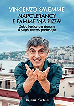 Napoletano? E famme 'na pizza (Italian Edition) by [Vincenzo Salemme]