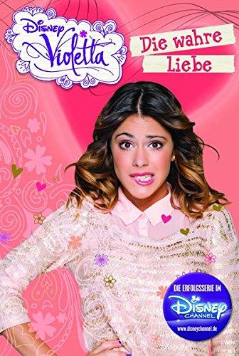 Disney Violetta - Die wahre Liebe: Band 8