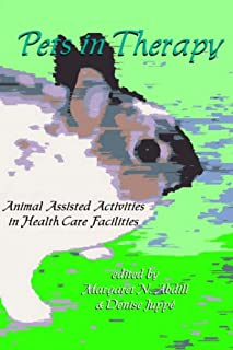 Pets in Therapy: Animal Assisted Activities in Health Care Facilities