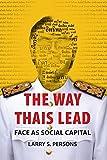 The Way Thais Lead: Face as Social Capital