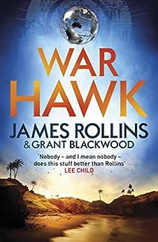 [James Rollins, Grant Blackwood]のWar Hawk (Tucker Wayne Book 2) (English Edition)