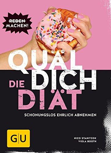 Quäl dich – die Diät: Schonungslos ehrlich abnehmen (GU Diät&Gesundheit)