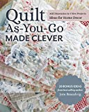 Quilt As-you-go Made Clever: Add Dimension in 9 New Projects: Ideas for Home Decor