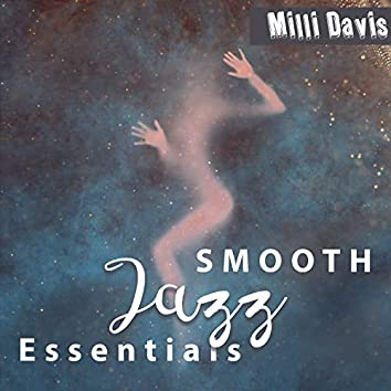 SMOOTH Jazz Essentials: Ultimate Smooth Instrumental Music, Making Love BGM, Easy Smooth Listening, Relaxing Soulful Jazz, Exciting Background, Sensual Confinement