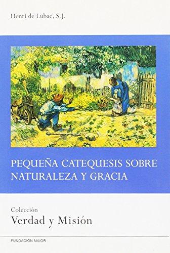 Pequeña catequesis sobre naturaleza y gracia: 4 (Verdad y misión)