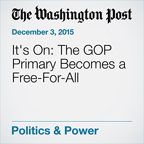 It's On: The GOP Primary Becomes a Free-For-All audiobook cover art