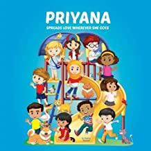 Priyana Spreads Love Wherever She Goes: Books About Bullying, Girl Power & Self Esteem for Kids (Multicultural Books, Personalized Books, Personalized Gifts, Gifts for Girls)