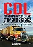 CDL-Commercial Driver's License Study Guide 2021-2022: An Updated Preparatory Course for the Commercial Drivers License Exam