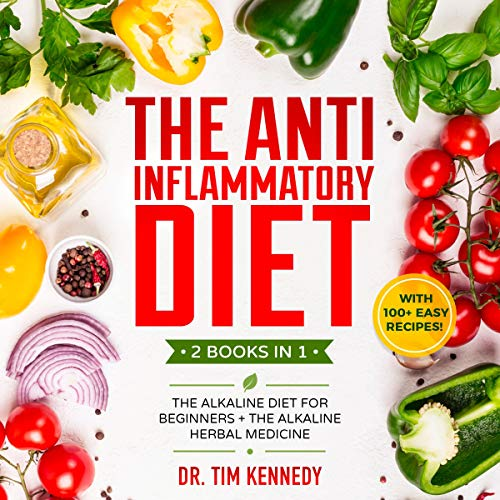 The Anti Inflammatory Diet: 2 Books in 1 audiobook cover art