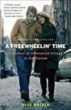 Image of A Freewheelin' Time: A Memoir of Greenwich Village in the Sixties