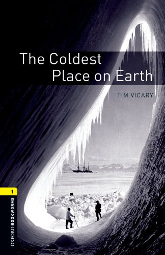 The Coldest Place on Earth Level 1 Oxford Bookworms Library (English Edition)
