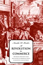 A Revolution in Commerce: The Parisian Merchant Court and the Rise of Commercial Society in Eighteenth-Century France